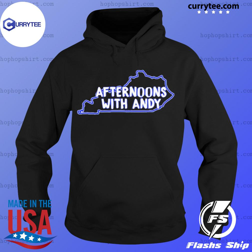 Kentucky Afternoons With Andy Shirt Hoodie