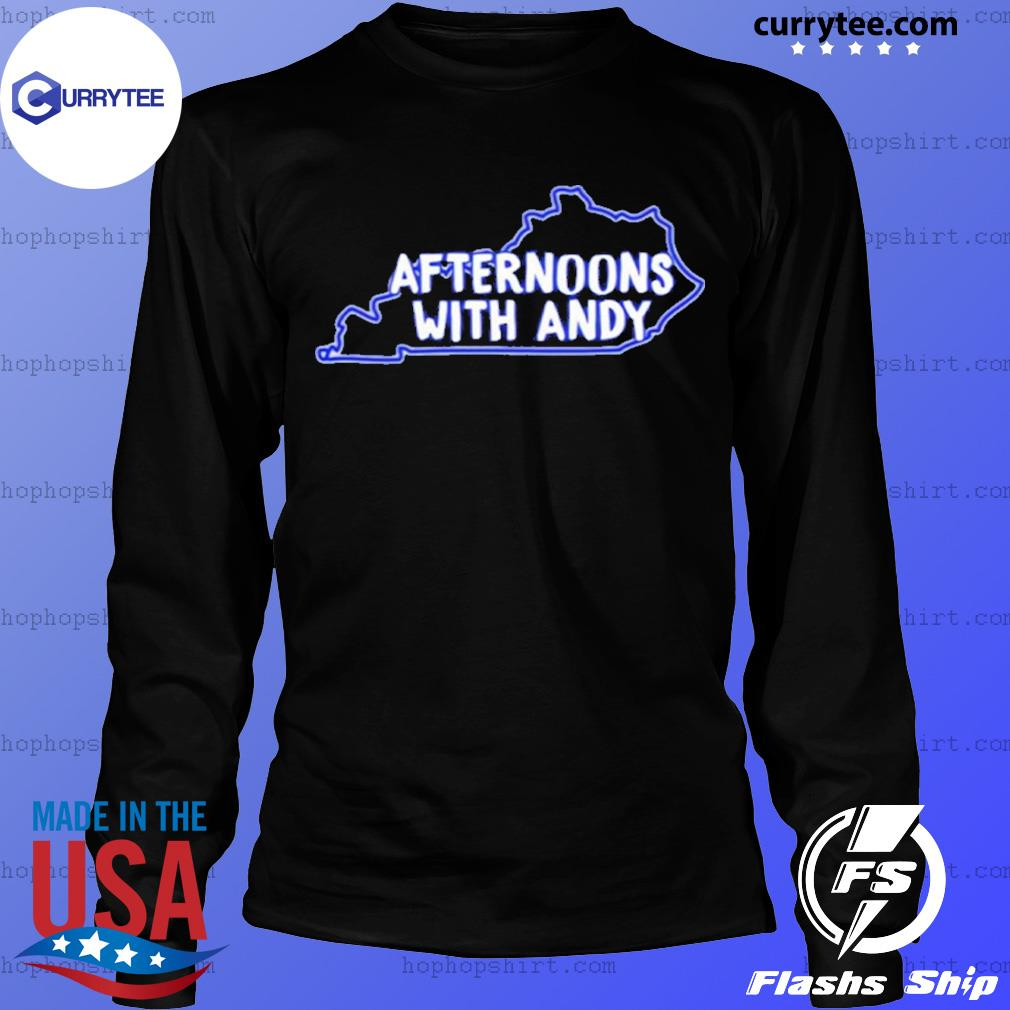 Kentucky Afternoons With Andy Shirt LongSleeve