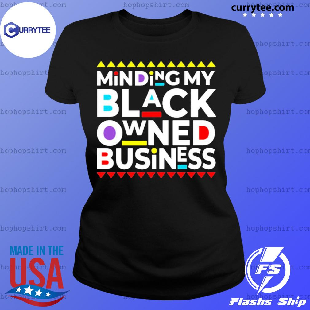Minding My Black Owned Business s Ladies Tee