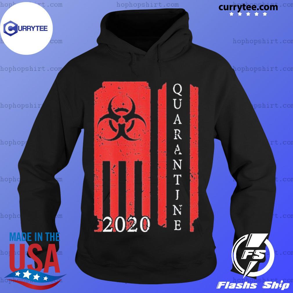 Quarantine 2020 American Flag Bio Hazard Community Awareness Shirt Hoodie