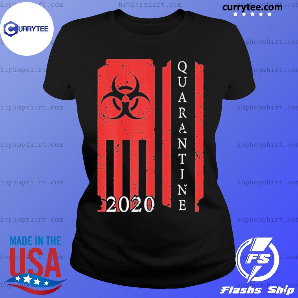 Quarantine 2020 American Flag Bio Hazard Community Awareness Shirt Ladies Tee