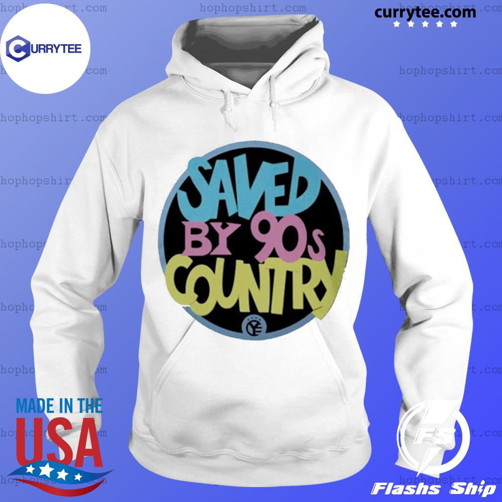 Saved by 90s country 2020 s Hoodie