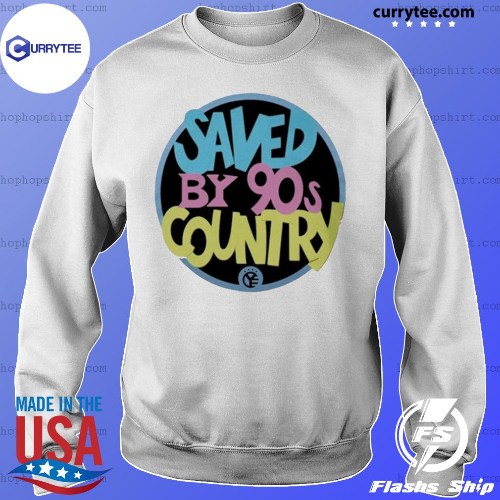 Saved by 90s country 2020 s Sweater