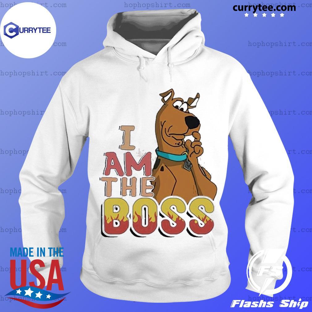 Scooby Doo I Am The Boss Shirt Hoodie