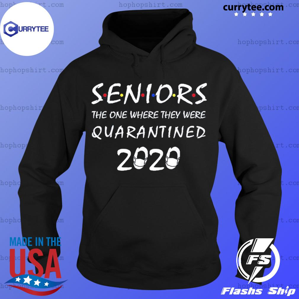 Seniors the one where they were quarantined 2020 s Hoodie