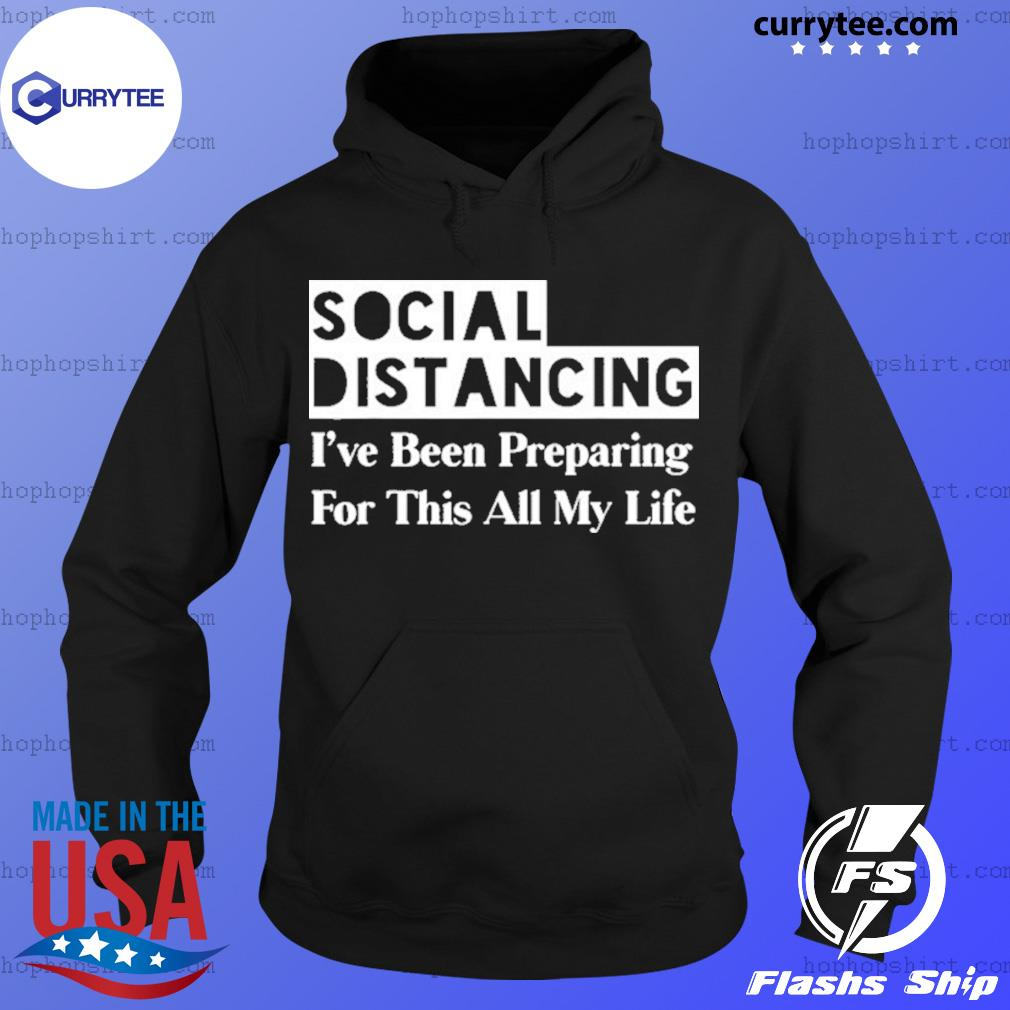 Social Distancing Anti Social Funny Introvert Gifts Distance Shirt Hoodie