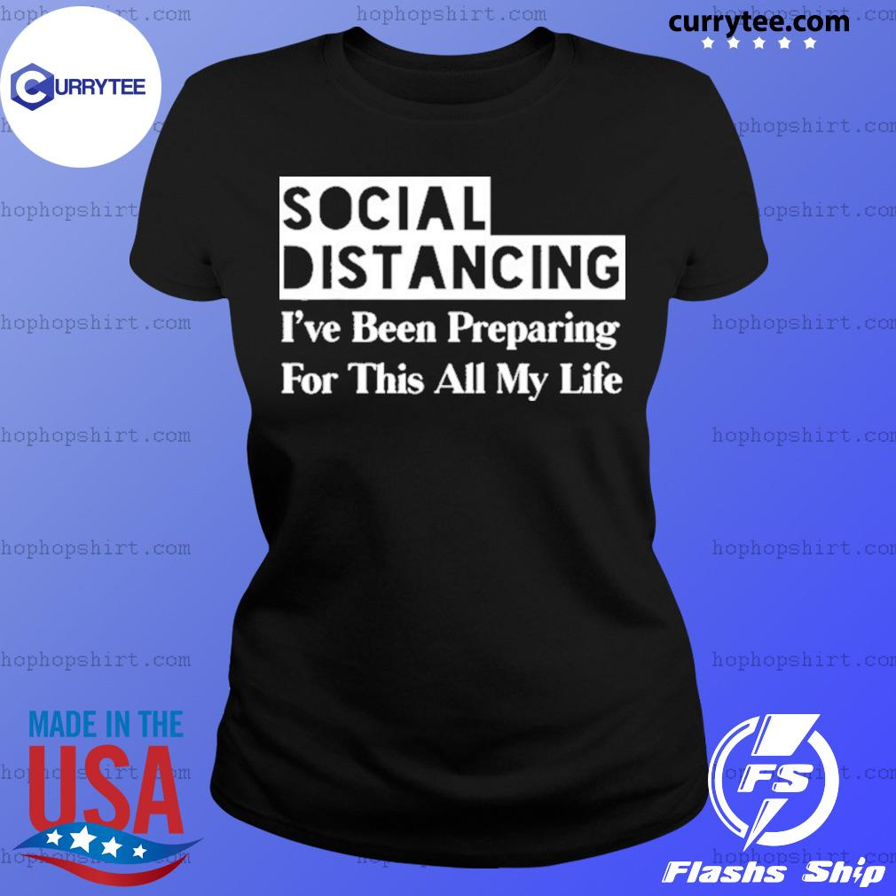 Social Distancing Anti Social Funny Introvert Gifts Distance Shirt Ladies Tee