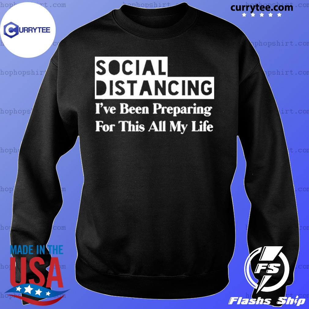 Social Distancing Anti Social Funny Introvert Gifts Distance Shirt Sweater