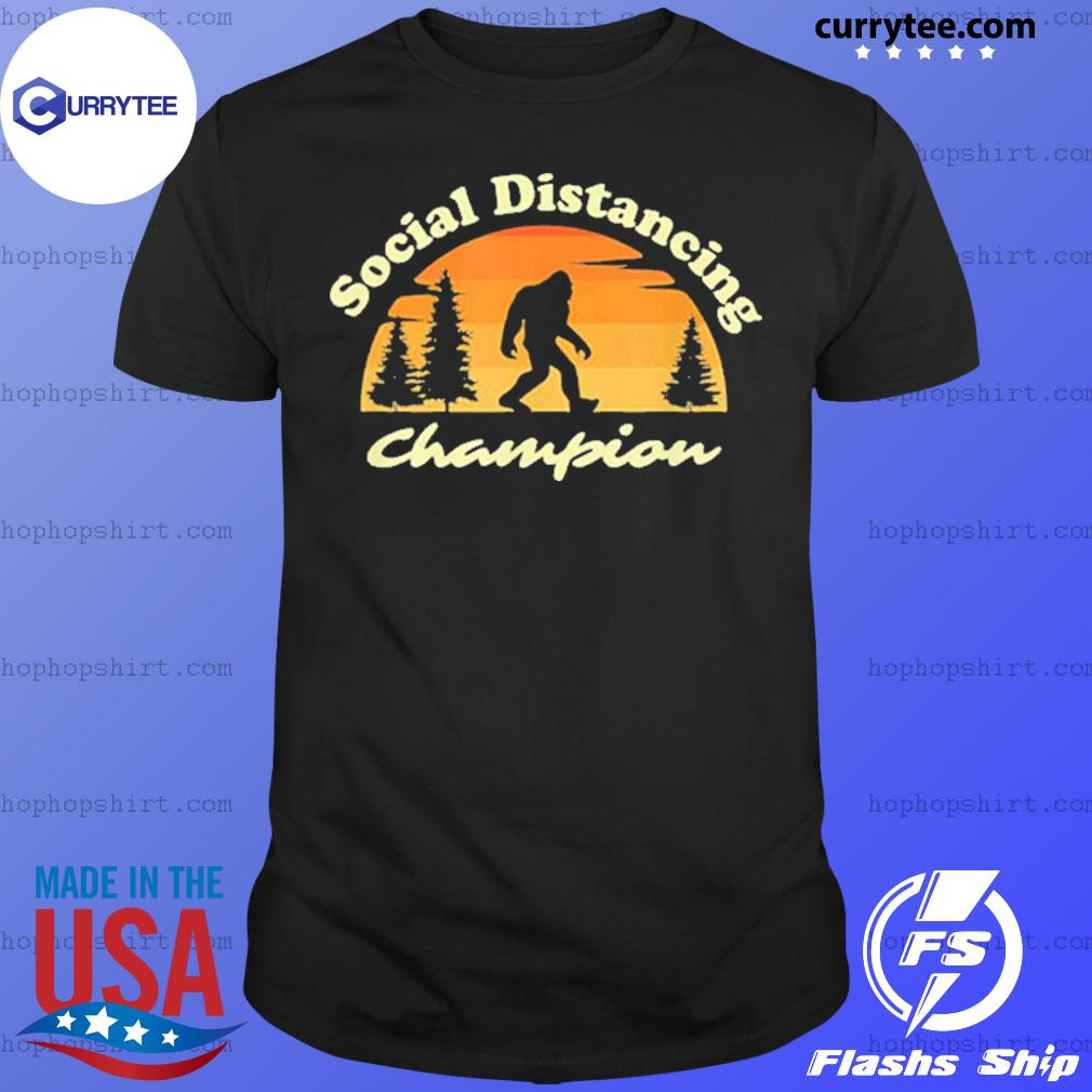 Social distancing champion vintage sasquatch Bigfoot shirt