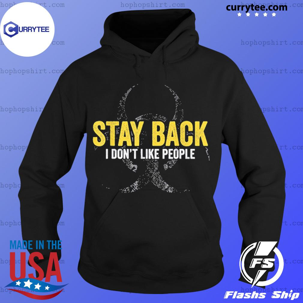 Stay back I don't like people virus awareness flu s Hoodie