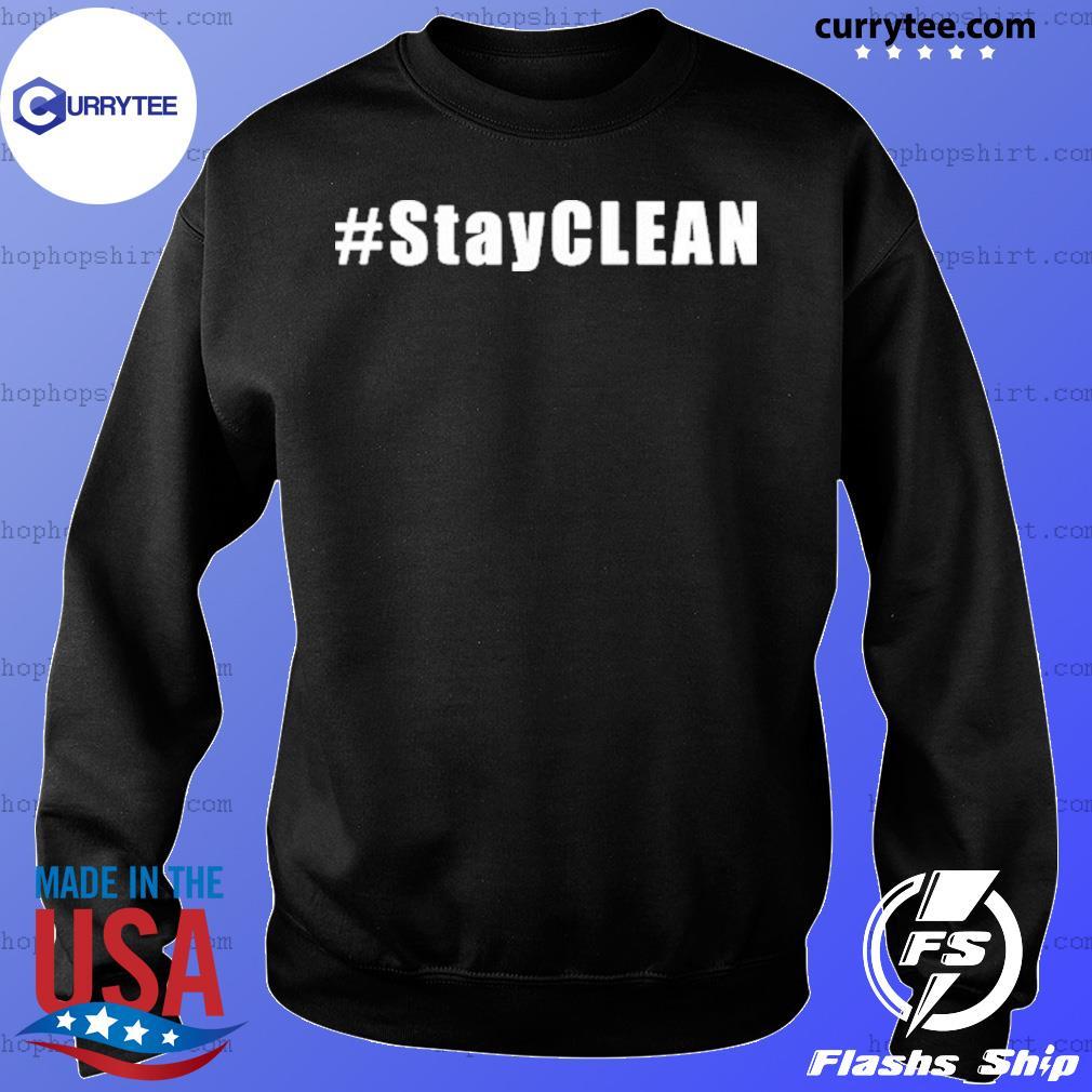 #Stayclean Shirt Sweater