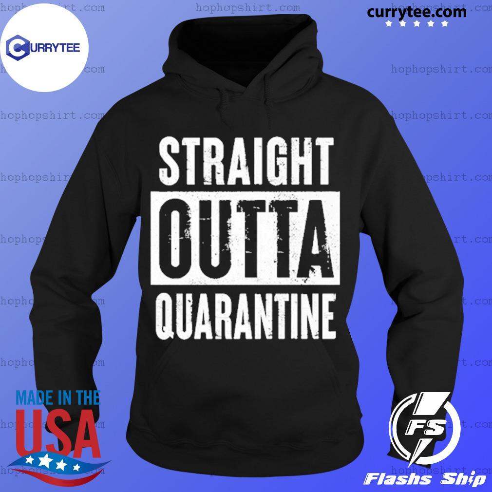 Straight outta quarantine s Hoodie