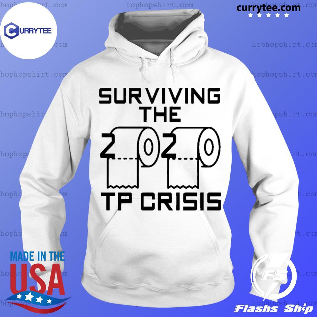 Surviving the 2020 toilet paper crisis s Hoodie