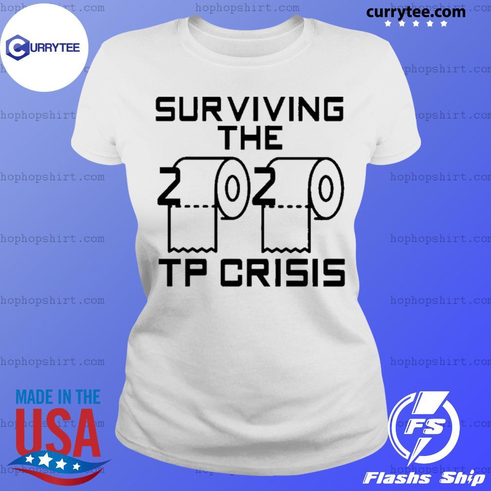 Surviving the 2020 toilet paper crisis s Ladies Tee