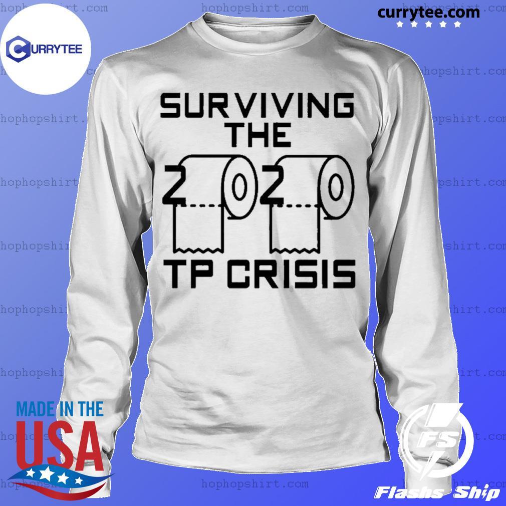Surviving the 2020 toilet paper crisis s LongSleeve