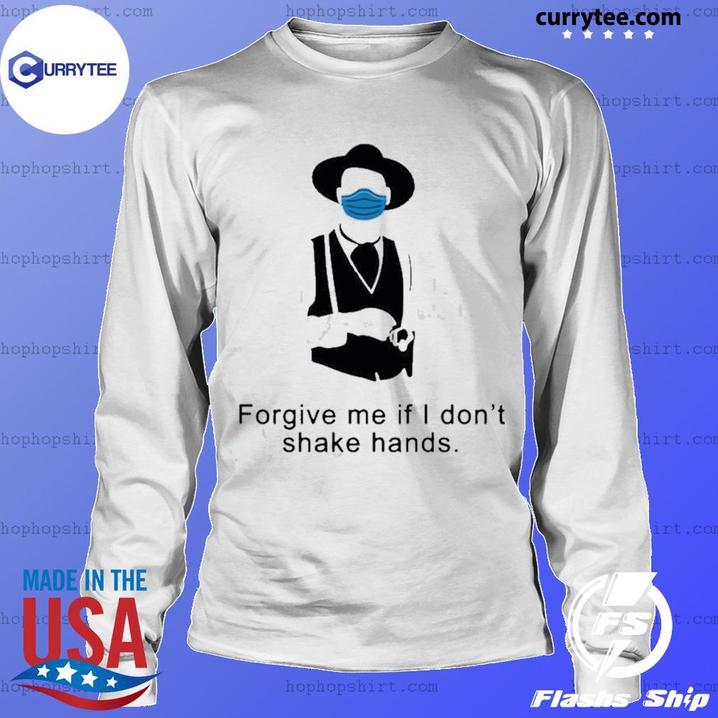 Tombstone forgive me if i don't shake hands s LongSleeve