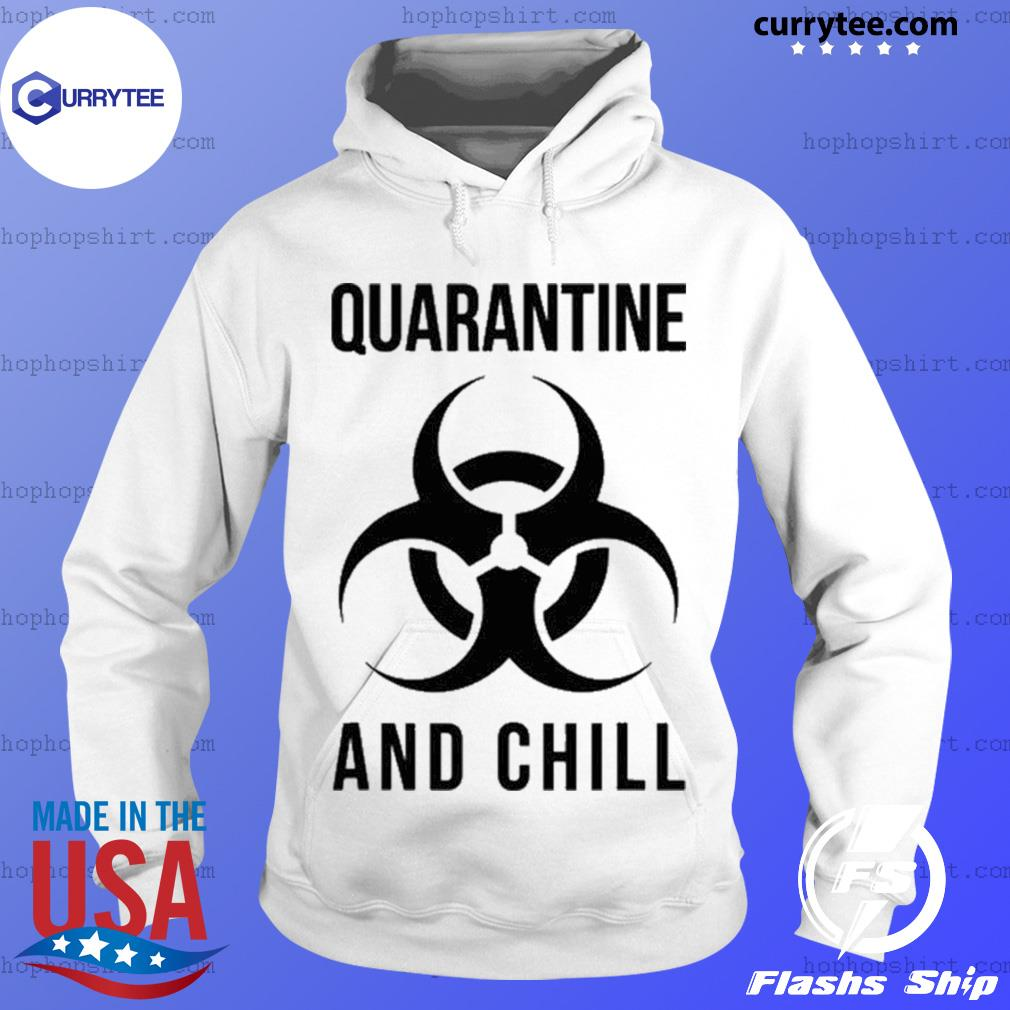 Trevco Quarantine And Chill Biohazard Shirt Hoodie