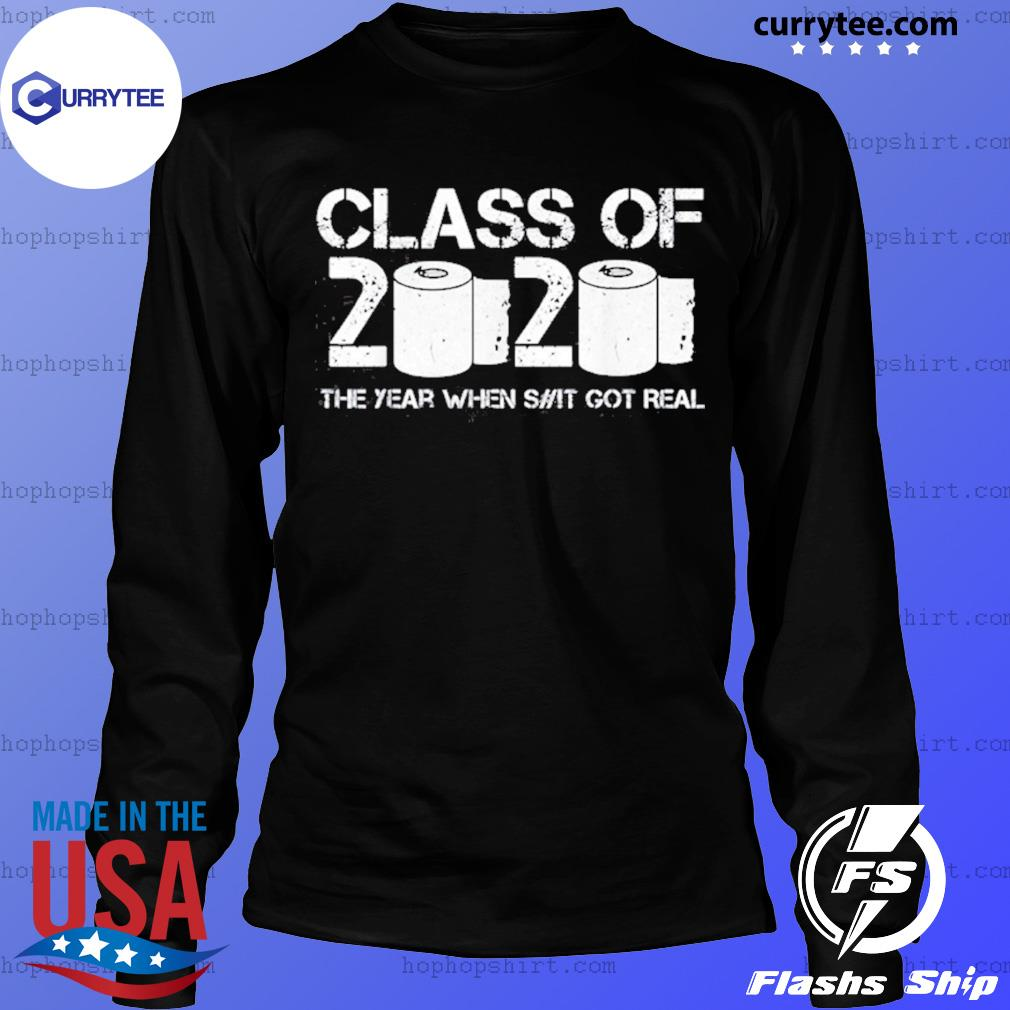 Vintage Class Of 2020 The Year When Shit Got Real 2020 Tp Apocalypse Shirt LongSleeve