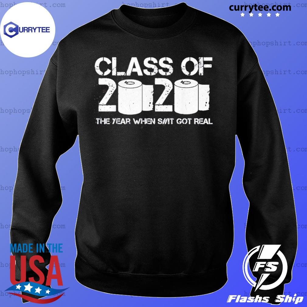 Vintage Class Of 2020 The Year When Shit Got Real 2020 Tp Apocalypse Shirt Sweater
