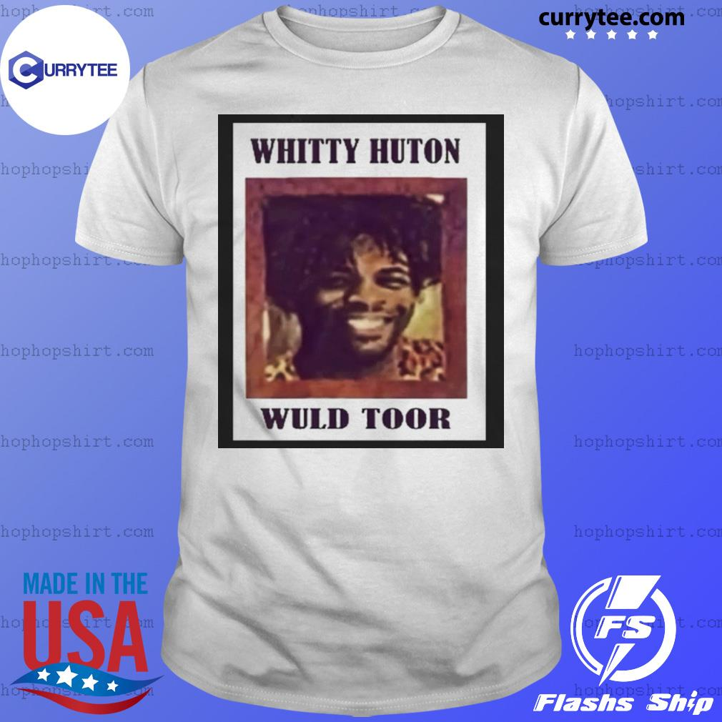 Whitty Huton Wuld Toor shirt