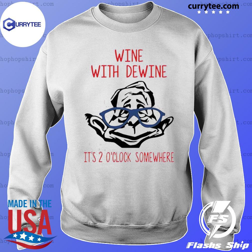 Wine with Dewine it's 2 o'clock somewhere s Sweater