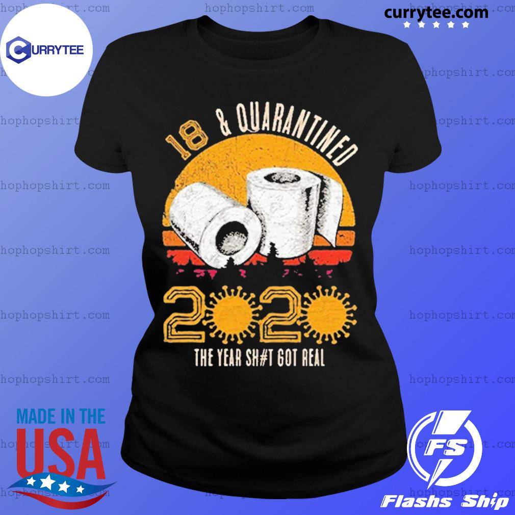 18 and Quarantined 2020 The Year Sh#t Got Real Born in 2002 Vintage Birthday Social Distancing Bday Top Birthday Gift s Ladies Tee