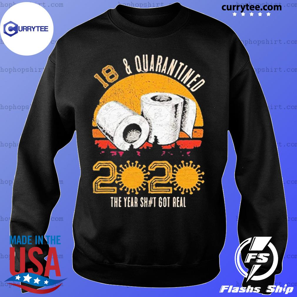 18 and Quarantined 2020 The Year Sh#t Got Real Born in 2002 Vintage Birthday Social Distancing Bday Top Birthday Gift s Sweater