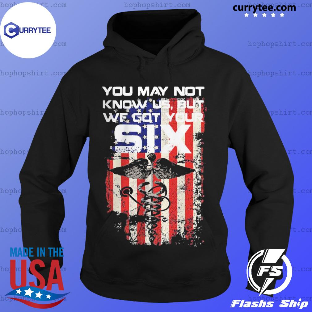 American Flag You May Not Know Us But We Got Your Six Certified Nursing Assistant s Hoodie