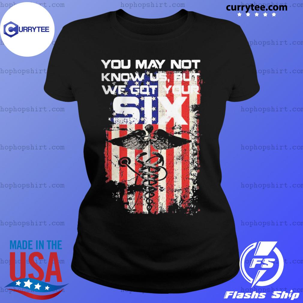 American Flag You May Not Know Us But We Got Your Six Certified Nursing Assistant s Ladies Tee