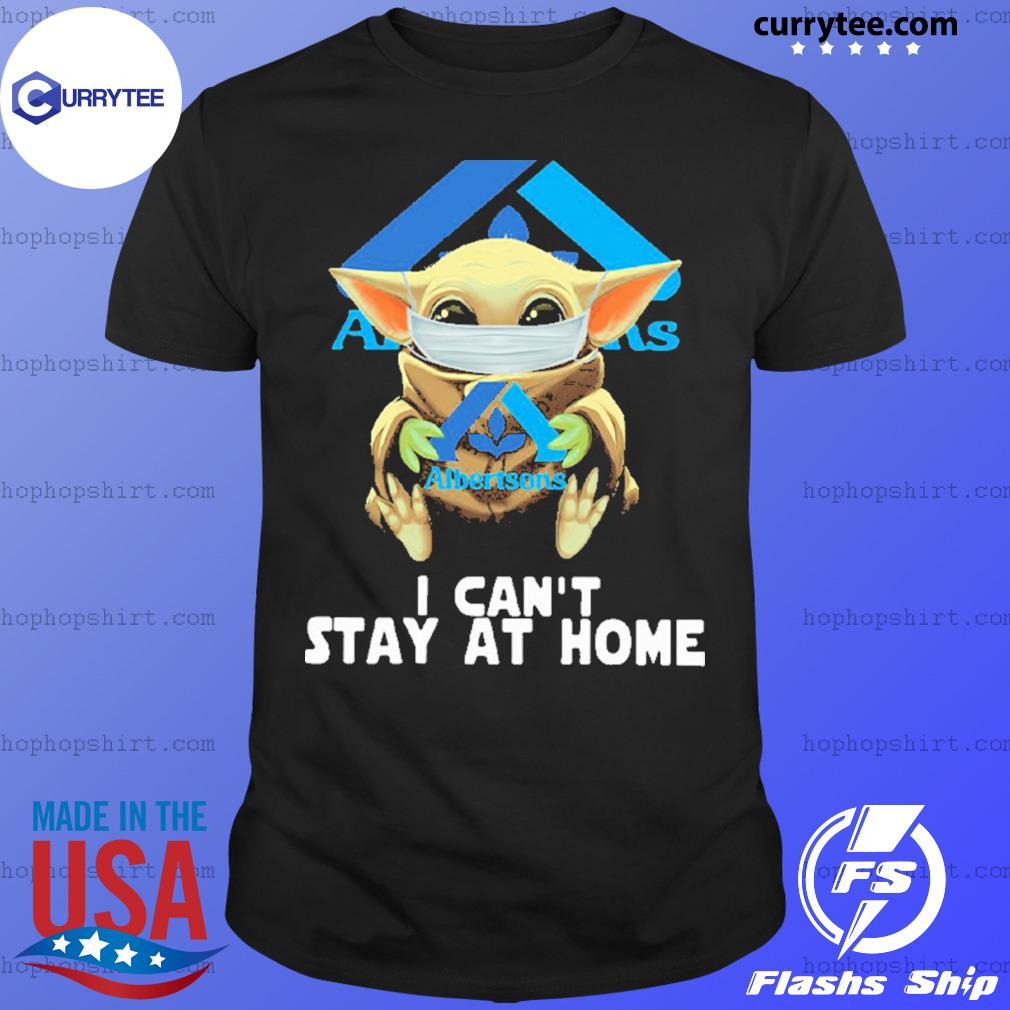Baby Yoda face mask hug Albertsons I can't stay at home shirt