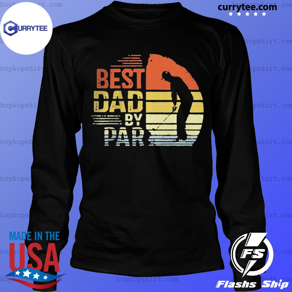 Best Dad By Par Daddy Fathers Day Golf s LongSleeve
