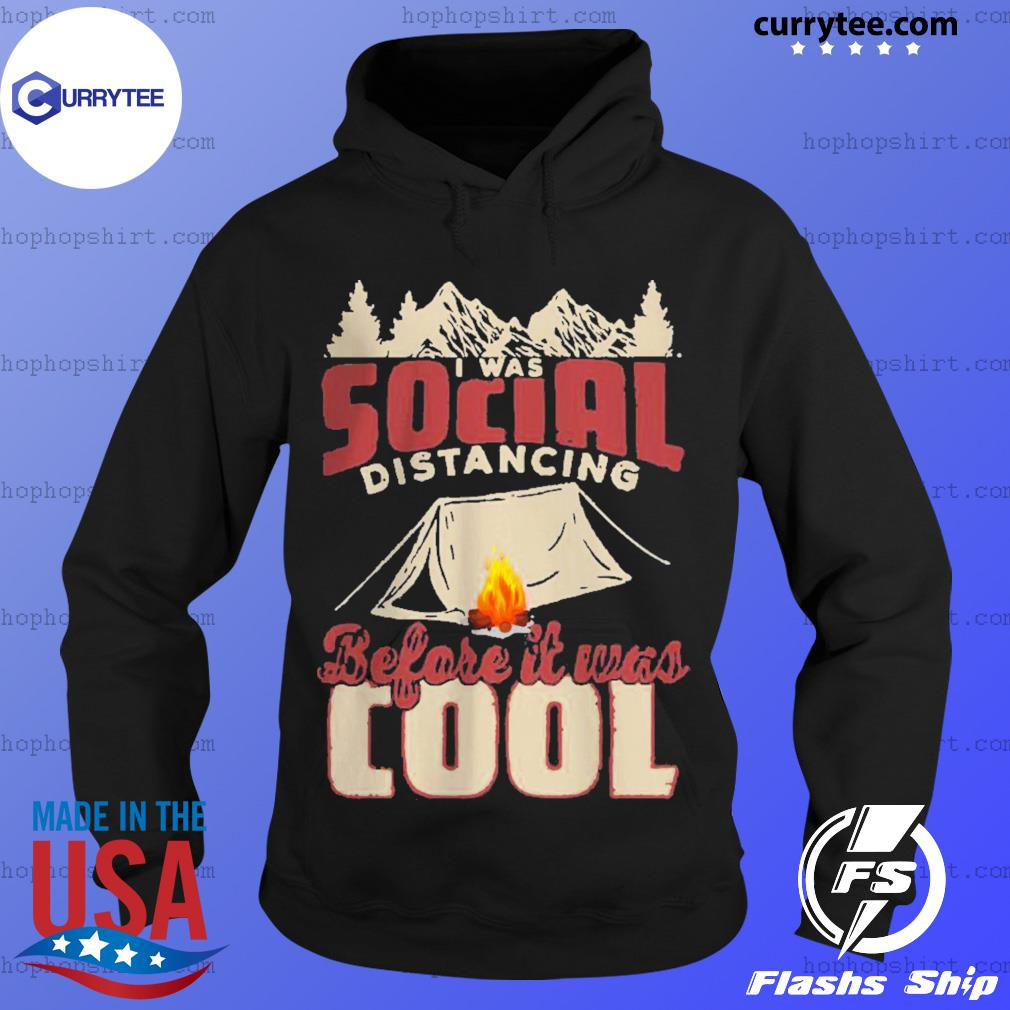 Camping I Was Social Distancing Before It Was Cool s Hoodie