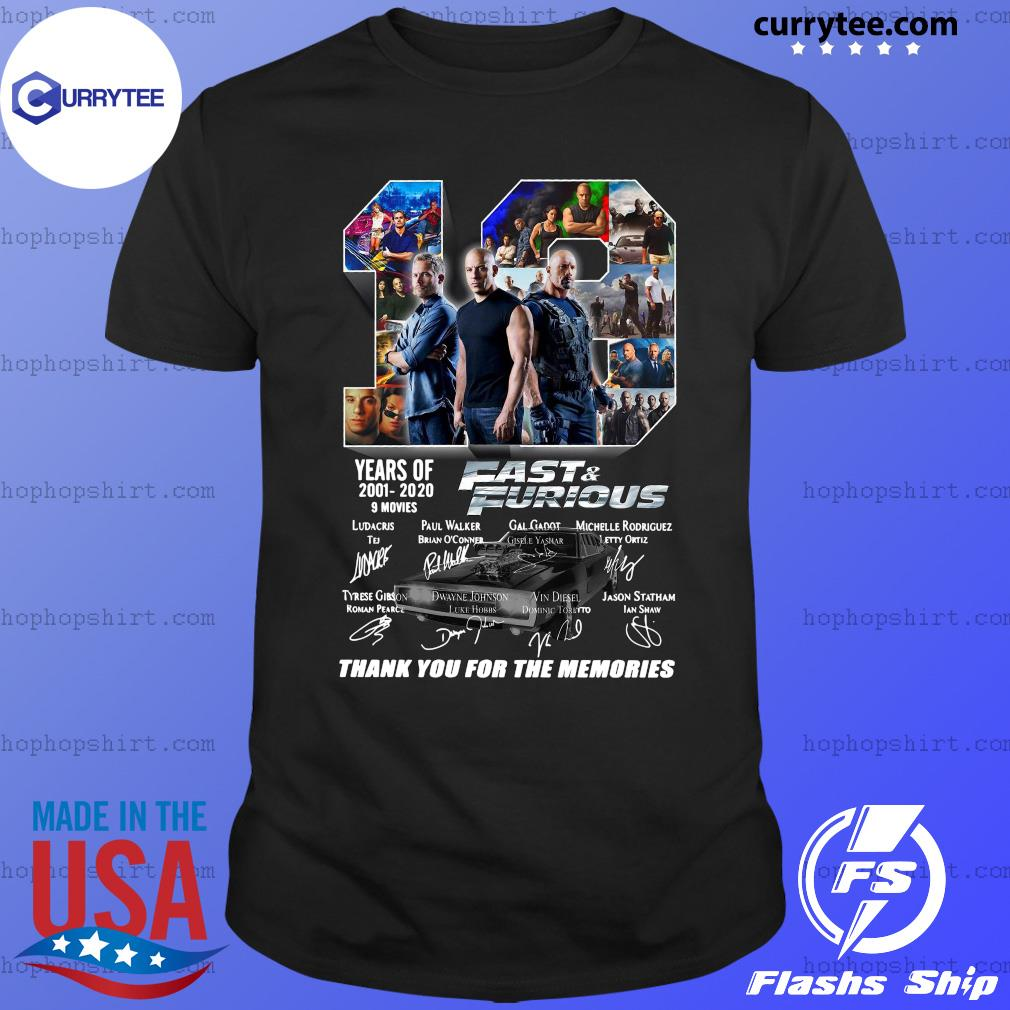 19 Year Of Fast And Furious 2001 2020 9 Movies Thank You For The Memories Signatures Shirt