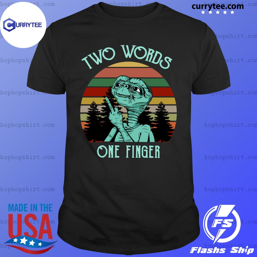Et With Middle Finger Two Words One Finger Vintage Shirt