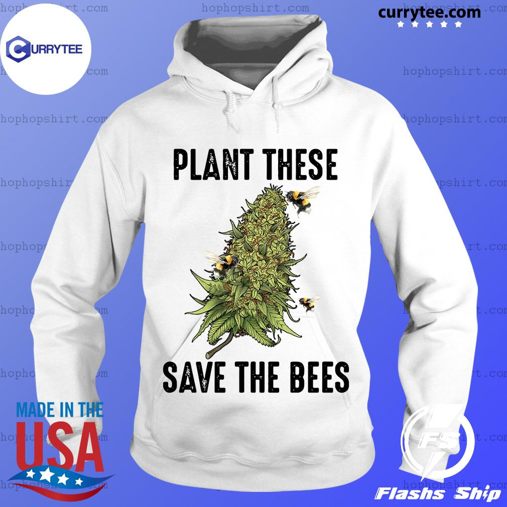 Plant These Save The Bees Shirt Hoodie