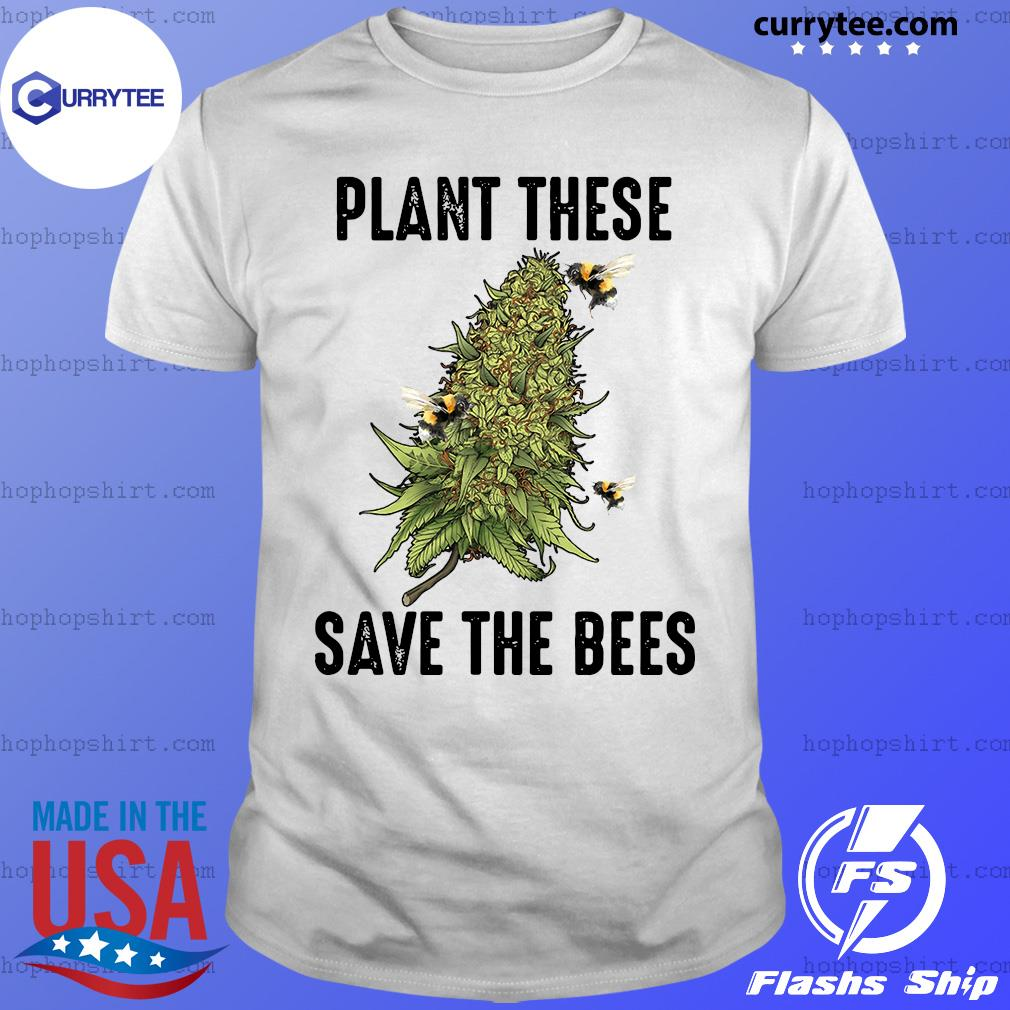 Plant These Save The Bees Shirt