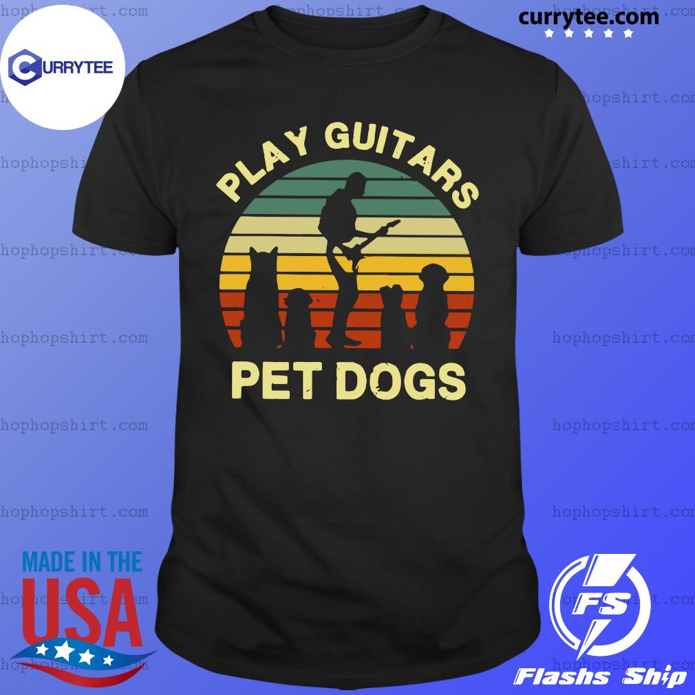 Play Guitars Pet Dogs Vintage Shirt