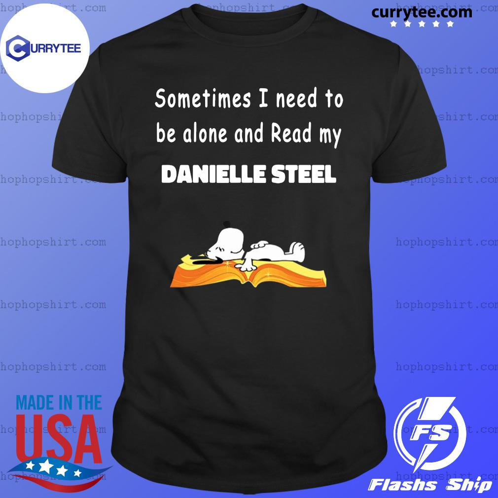 Snoopy Sometimes I Need To Be Alone And Read My Danielle Steel Shirt