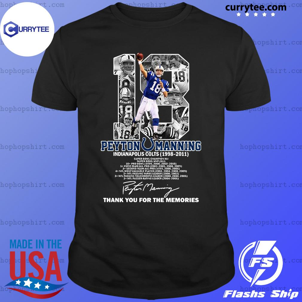 18 Peyton Manning Indianapolis Colts 1998 2011 Thank You For The Memories Signature Shirt