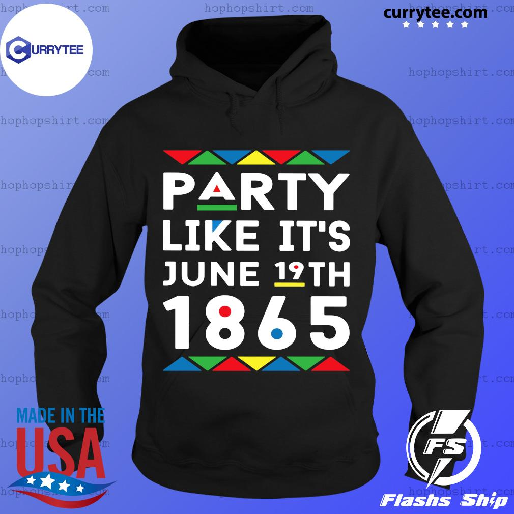 Party Like It's June 19th 1865 Shirt Hoodie