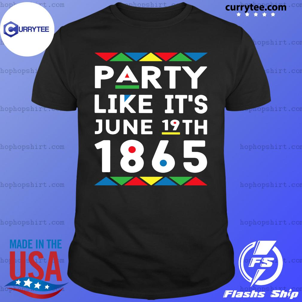 Party Like It's June 19th 1865 Shirt