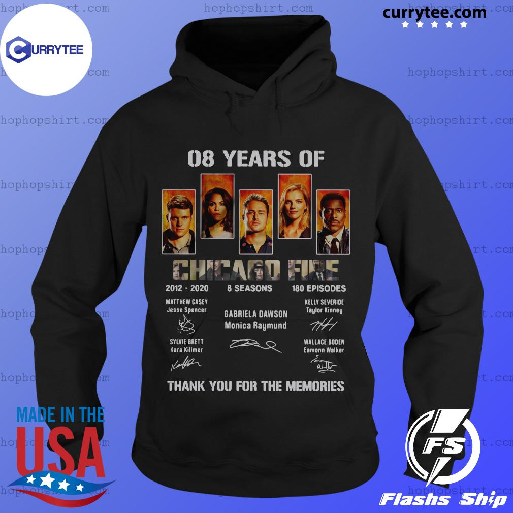 08 Years Of Chicago Fire 2012 2020 8 Seasons 180 Episodes Thank You For The Memories Signatures Shirt Hoodie