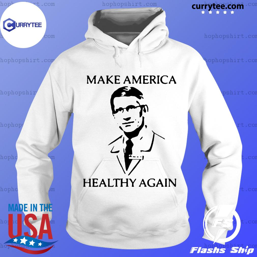 Dr Fauci make america healthy again s Hoodie