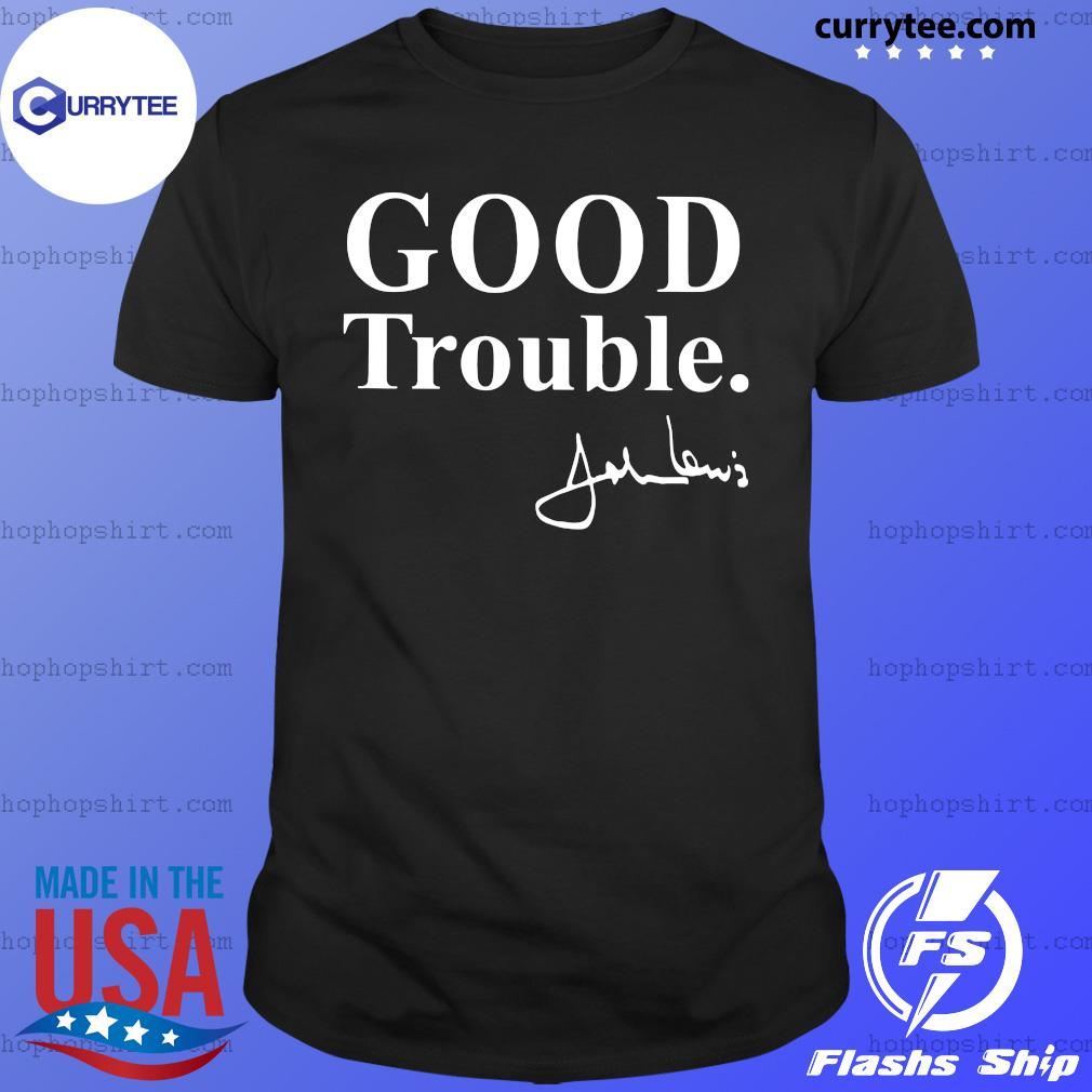 Good Trouble John Lewis Shirt