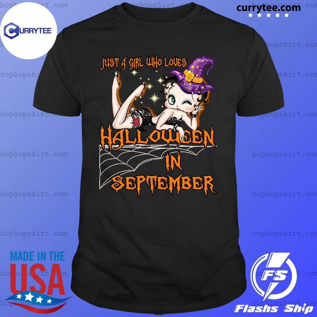 Just A Girl Who Loves Halloween In September Shirt