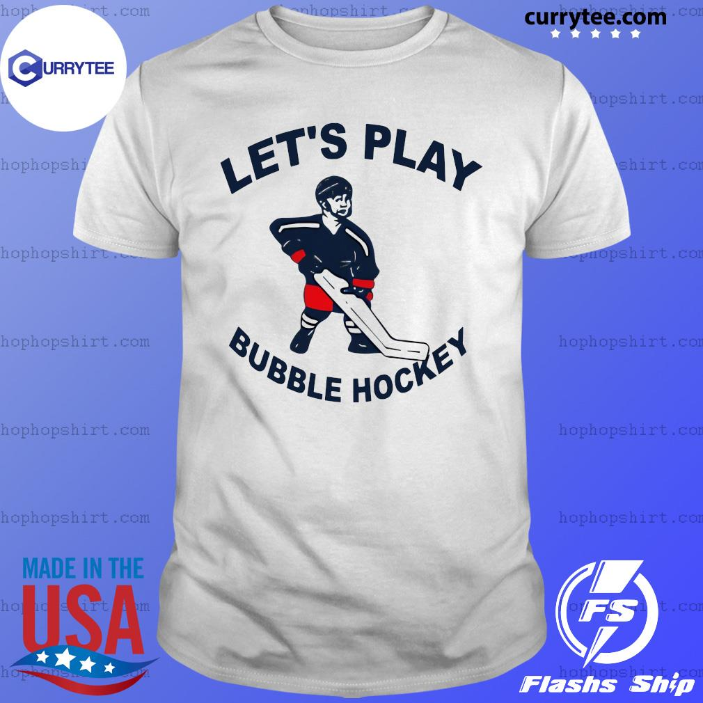Let's Play Bubble Hockey Shirt