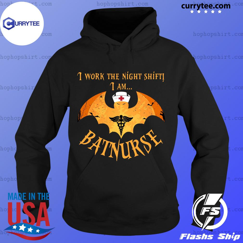 Nurse Batman I Work The Night Shift I Am Batnurse Shirt Hoodie
