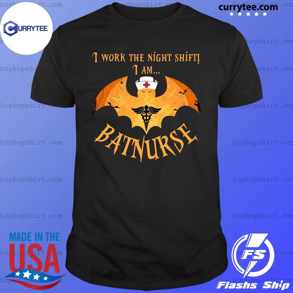 Nurse Batman I Work The Night Shift I Am Batnurse Shirt