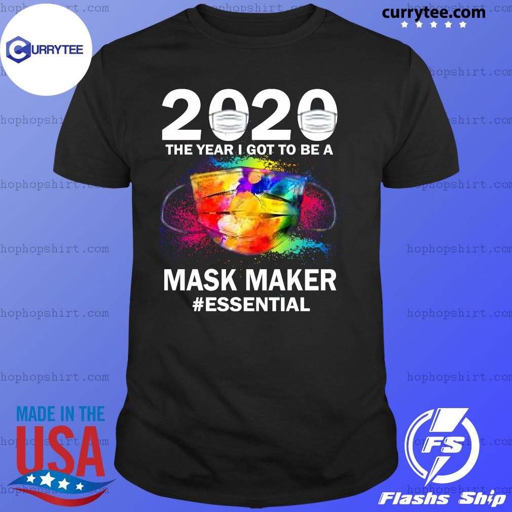 Official 2020 The Year I Got To Be A Mask Maker Essential Shirt