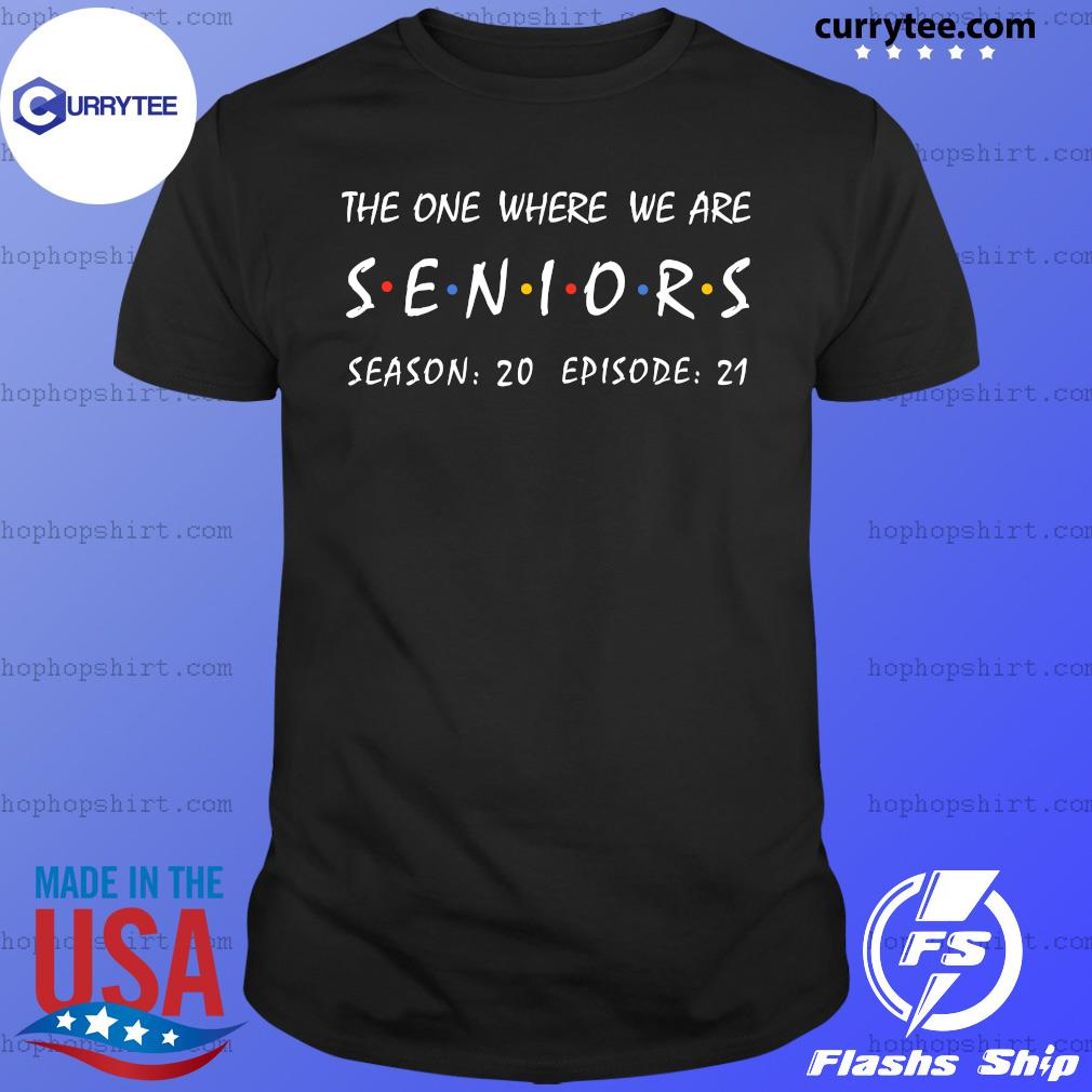 The One Where We Are Seniors Season 20 Episode 21 Shirt